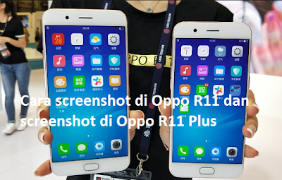 Cara screenshot di Oppo R11 dan screenshot di Oppo R11 Plus