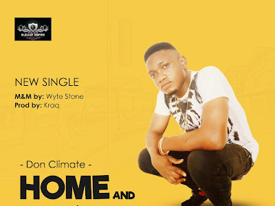 DOWNLOAD MP3: Don Climate – Home & Away (Prod. by Kraq)