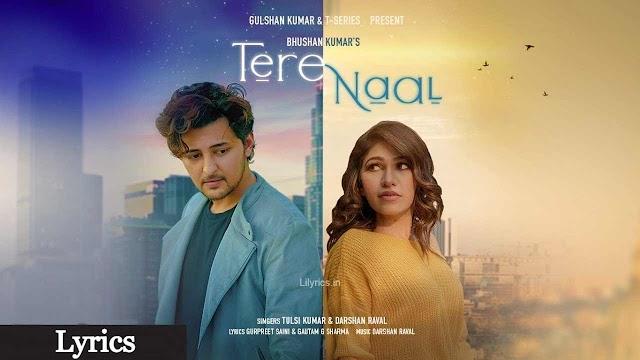 Tere Naal Lyrics in Hindi - Tulsi Kumar, Darshan Raval