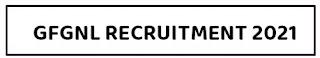 Gujarat Fibre Grid Network Limited (GFGNL) Recruitment 2021