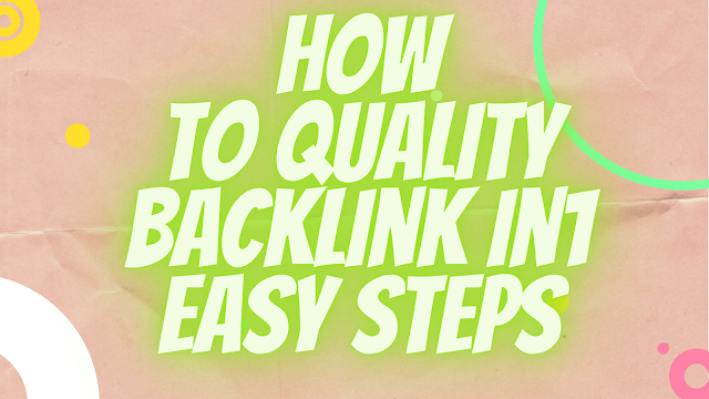 How to Get Quality Backlink In 1 Easy Steps