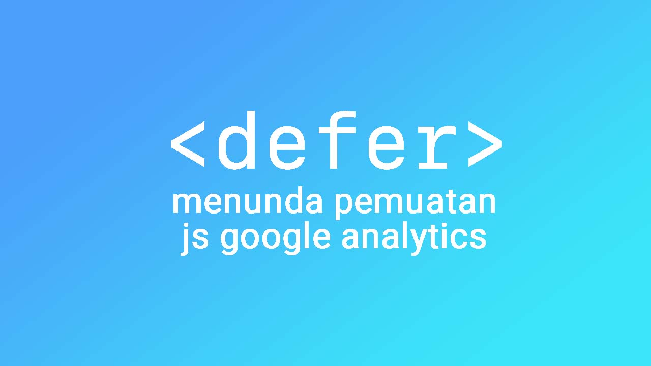 Mengatasi Gangguan Loading Blog Dari JS Google Analytics