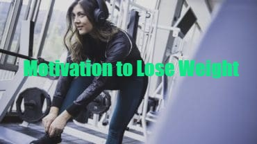 Best Ideas to Get Motivation to Lose Weight