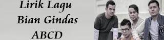 Lirik Lagu Bian Gindas - ABCD
