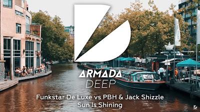 Funkstar De Luxe vs PBH & Jack Shizzle - Sun Is Shining ( Armada Deep )