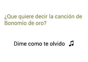 Significado de la canción Dime Como Te Olvido Binomio de Oro Jean Carlos Centeno.