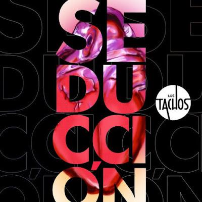 LOS TACHOS - Seducción (2013)