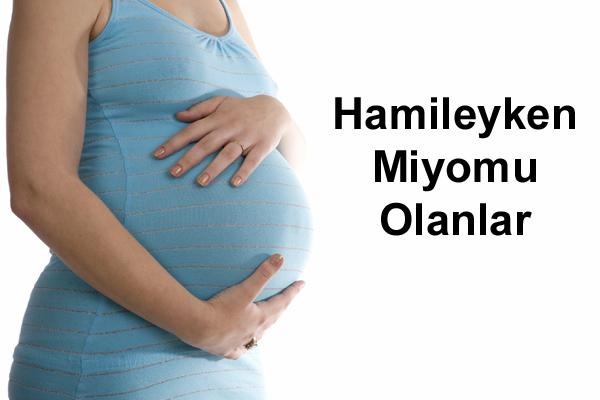 Hamileyken Miyomu Olanlar