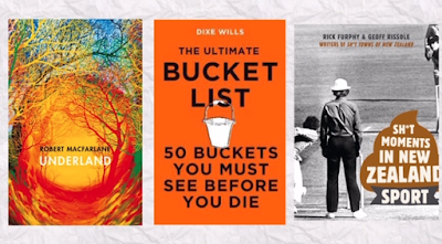 Underland by Robert Macfarlane, The Ultimate Bucket List by Dixe Wills and Sh*t Moments in New Zealand Sport by Rick Furphy & Geoff Rissole book covers