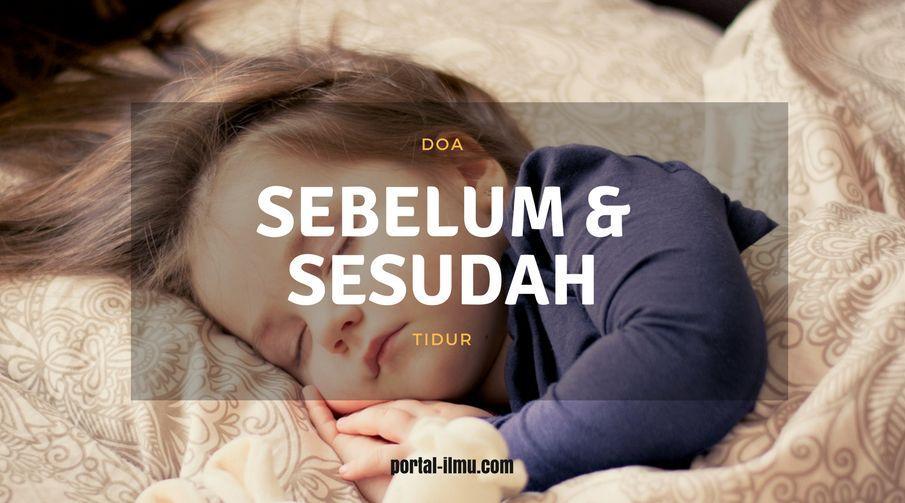Belajar dan Menghafal Doa Sebelum Tidur dan Sesudah Bangun Tidur (Arab beserta Latinnya)