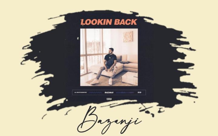 Bazanji - Lookin Back