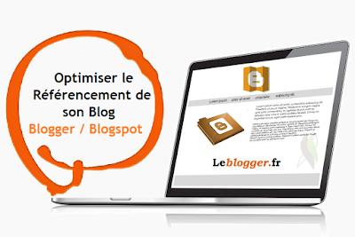 Astuces Blogger pour optimiser le référencement de son blog Blogger / Blogspot