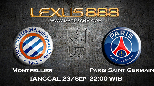 PREDIKSIBOLA - PREDIKSI TARUHAN BOLA MONTPELLIER VS PARIS SAINT GERMAIN 23 SEPTEMBER 2017 (LIGUE 1)