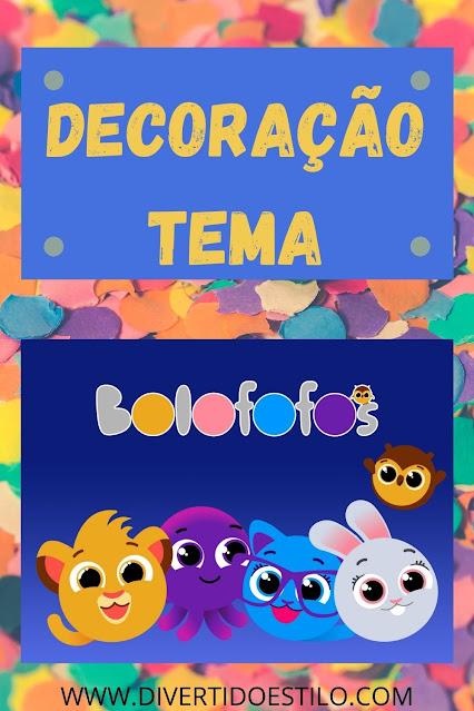 DECORAÇÃO ANIVERSÁRIO BOLOFOFOS