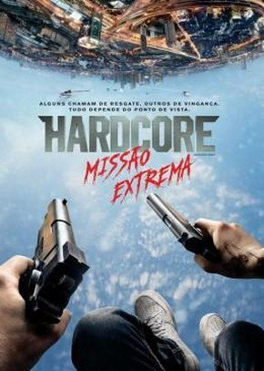 Hardcore: Missão Extrema BDRip Dual Áudio + Torrent 720p e 1080p Download