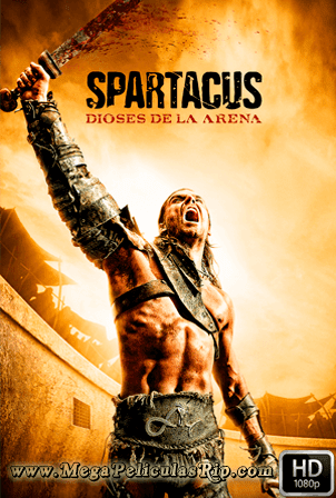 Spartacus Dioses De La Arena [1080p] [Latino-Ingles] [MEGA]