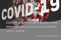 Contoh pidato singkat padat untuk menghimbau penanganan wabah virus corona (covid-19)