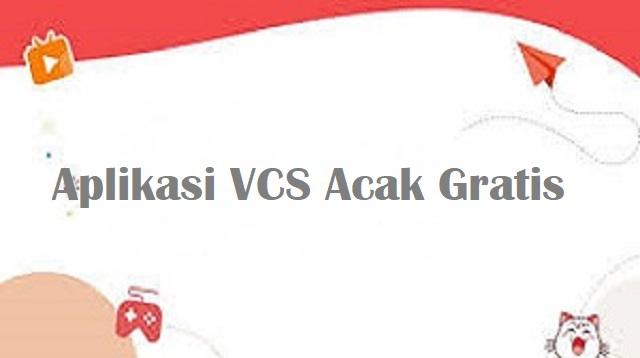 Aplikasi VCS Acak Gratis