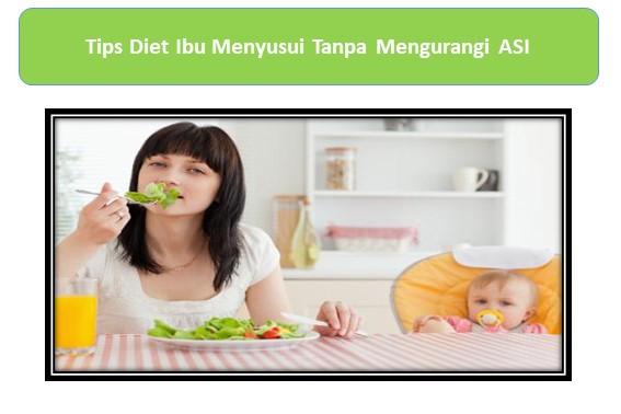 Tips Diet Ibu Menyusui Tanpa Mengurangi ASI