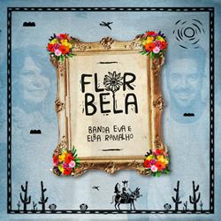 Baixar Música Flor Bela - Banda Eva e Elba Ramalho Mp3
