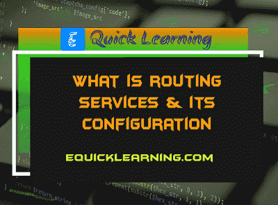 What is Routing Services & its Configuration in Hindi?