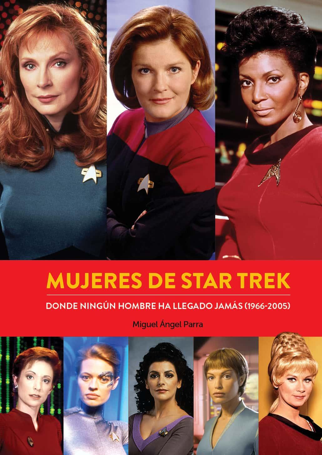 Mujeres de Star Trek. Donde Ningún Hombre Ha Llegado Jamás (1966-2005)