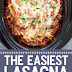 The Easiest Lasagna You Will Ever Make