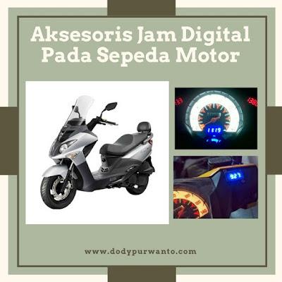 Aksesoris Jam Digital Pada Sepeda Motor