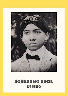 Presiden Sukarno semasa kecil bersokalah di HBS