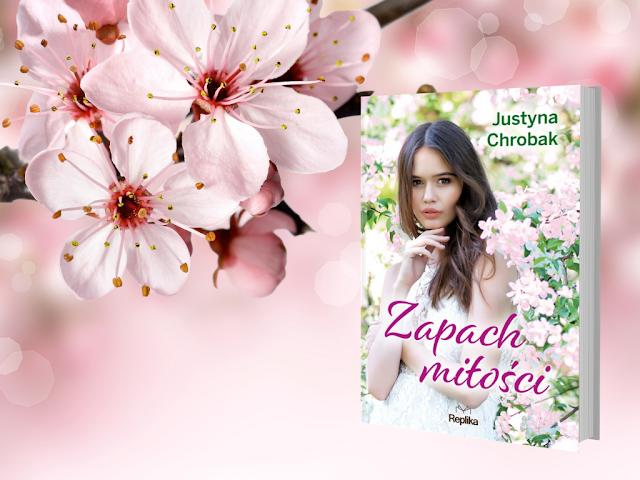 """""""Zapach miłości"""" Justyna Chrobak [PRZEDPREMIEROWO/PATRONAT]"""