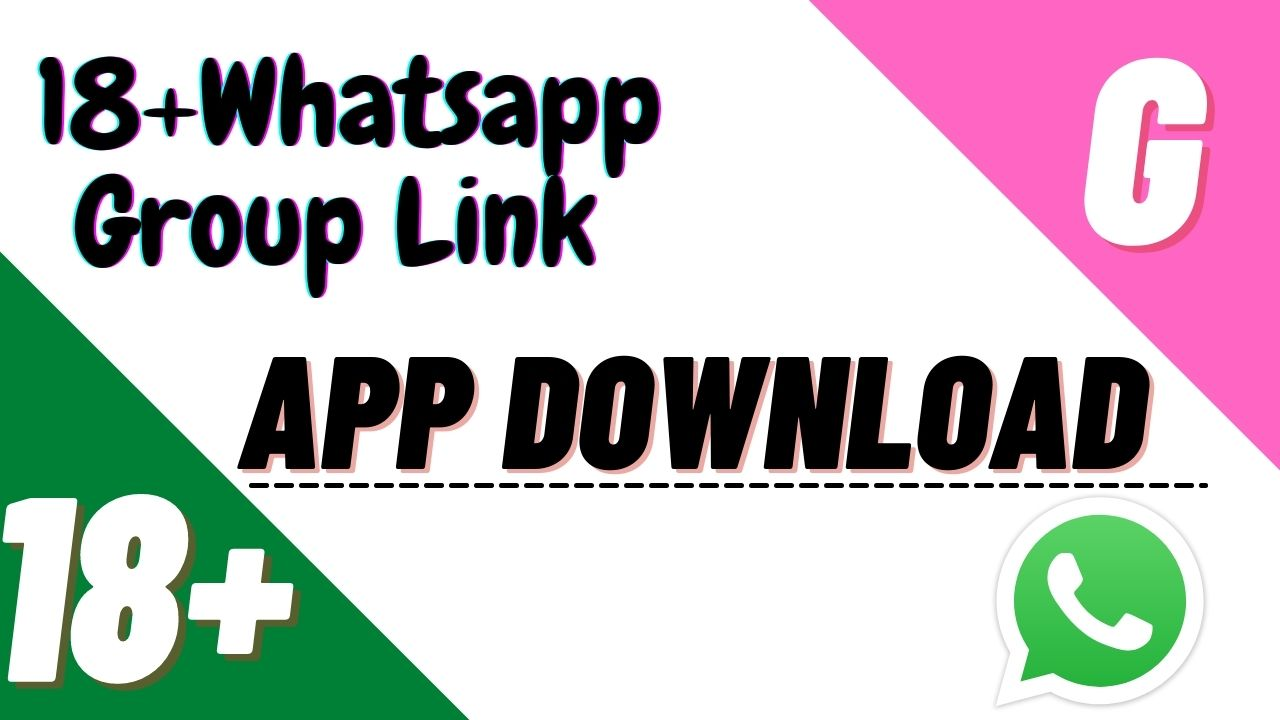 18 Whatsapp Group Link Apk Download 18 Girls Whatsapp Group Link App Download