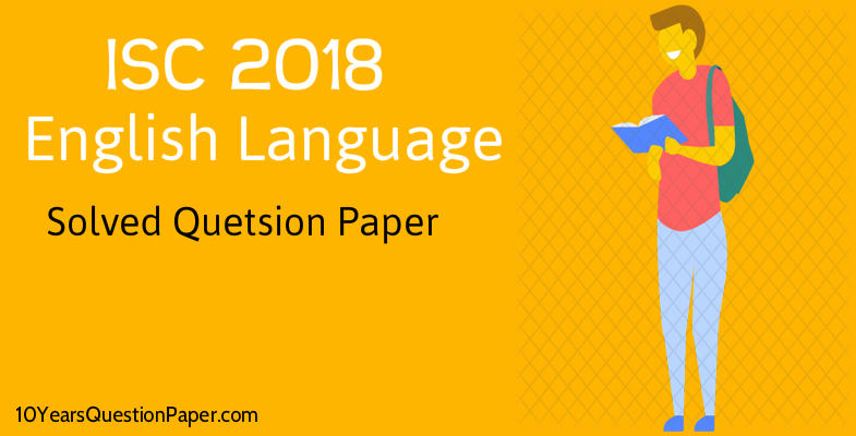ISC English language Question Paper with Answers class 12 Download PDF