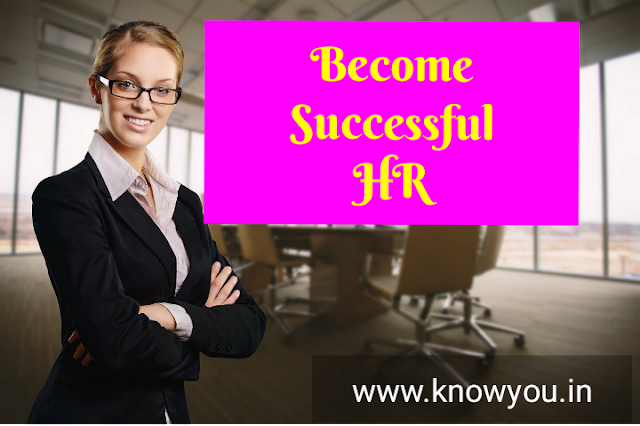 What are Roles and Responsibilities of HR, Objectives of HR, work of Successful HR, Best Top Quality of HR 2020