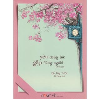 Cuốn ngôn tình ấm áp đáng yêu khiến tất cả mọi người đều vui vẻ Yêu đúng lúc gặp đúng người ebook PDF-EPUB-AWZ3-PRC-MOBI