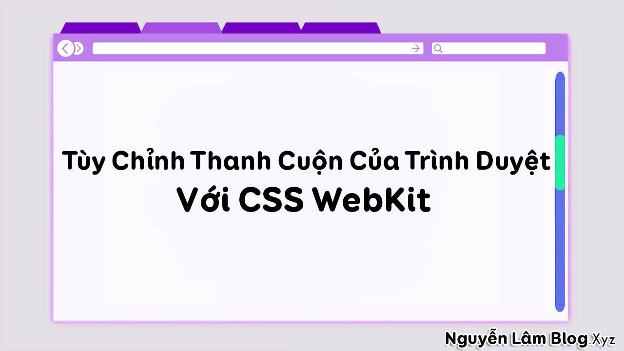 Tùy Chỉnh Thanh Cuộn Của Trình Duyệt Với CSS WebKit