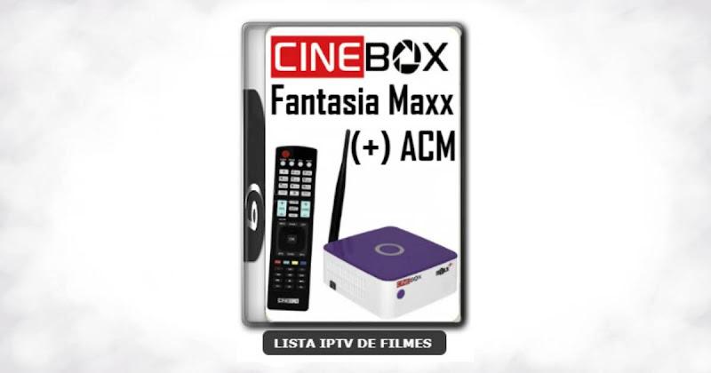 Cinebox Fantasia Maxx Plus (+) ACM Melhorias no IKS Nova Atualização