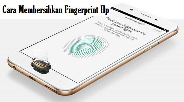 Cara Membersihkan Fingerprint HP