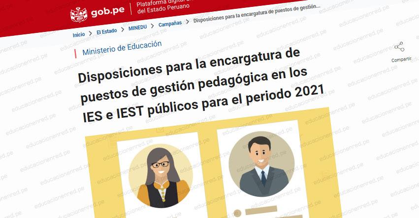 MINEDU: Disposiciones para la Encargatura de Puestos de Gestión Pedagógica en los IES e IEST públicos 2021