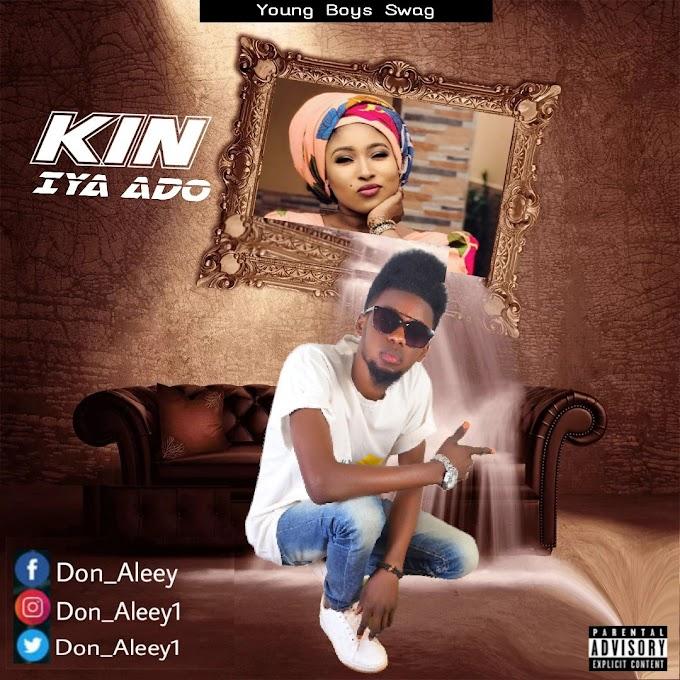 Kin iya ado music | BY Don Aleey YBS records