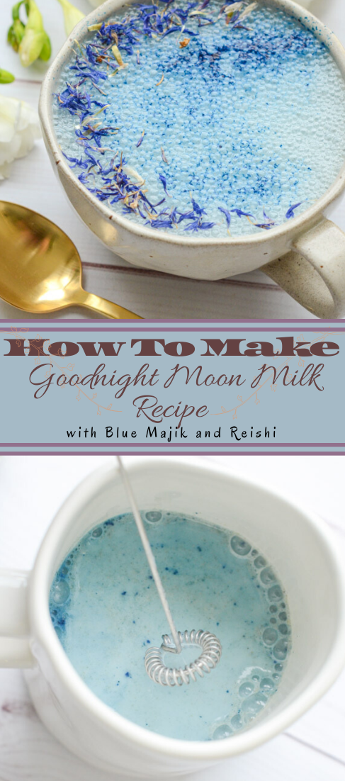 Goodnight Moon Milk Recipe with Blue Majik and Reishi  #healthydrink #easyrecipe #cocktail #smoothie
