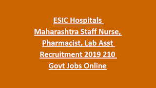ESIC Hospitals & Medical Colleges Maharashtra Staff Nurse, Pharmacist, OT Assistant Recruitment 2019 159 Govt Jobs Online