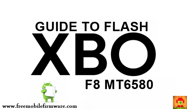 Guide To Flash X-BO F8 MT6580 Marshmallow 6.0 Via Flashtool Tested Firmware