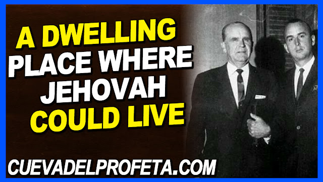 A dwelling place where Jehovah could live among His people - William Marrion Branham Quotes