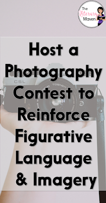 "Hosting a ""photography contest"" is an engaging way to reinforce figurative language and imagery by having students select a photograph connected to a theme and write a description for their image using imagery and figurative language."