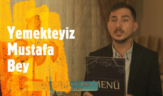 Yemekteyiz Mustafa Bey