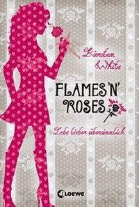 http://lielan-reads.blogspot.de/2015/05/kiersten-white-flames-n-roses-lebe.html