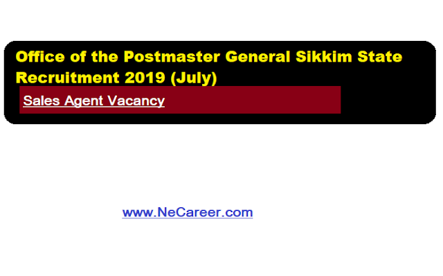 Office of the Postmaster General Sikkim State Recruitment 2019 (July)
