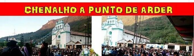 CHENALHO A PUNTO DE ARDER, PIDEN DESTITUIR A ALCALDESA.