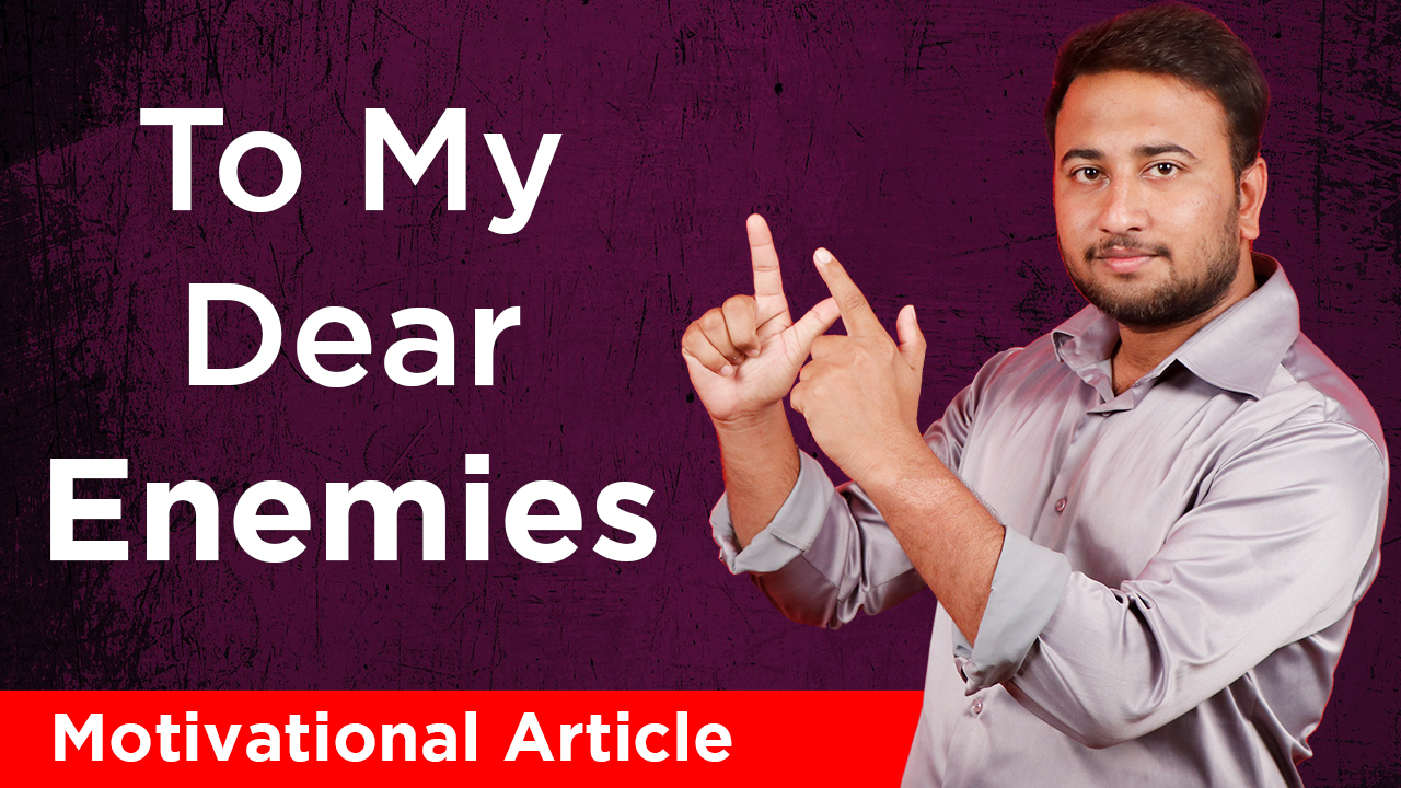 To My Dear Enemies - Motivational Articles and Stories in English