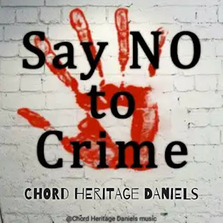 SAY NO TO CRIME - CHORD HERITAGE DANIELS